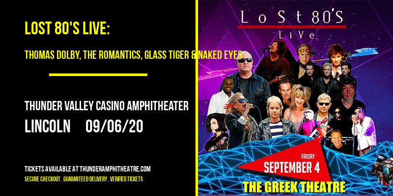 Lost 80's Live: Thomas Dolby, The Romantics, Glass Tiger & Naked Eyes at Thunder Valley Casino Amphitheater